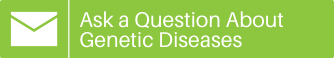 Ask a Question About Genetic Diseases
